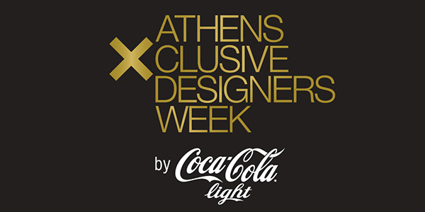 New Designers Awards by Coca-Cola light: Στα νέα ταλέντα αφιερωμένη η 3η ημέρα της 16ης Athens Xclusive Designers Week by Coca-Cola light!